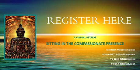 Sitting IN The Compassionate Presence:  BE. CAUSE. PEACE. tickets