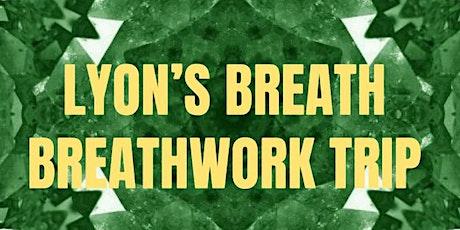 Lyon's Breath Breathwork Trip  billets