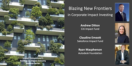 Blazing New Frontiers in Corporate Impact Investing tickets