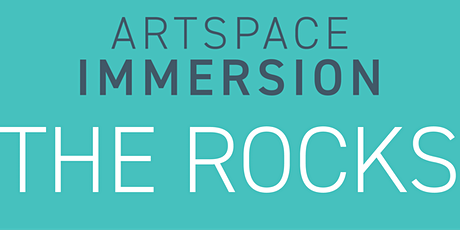 Artspace Immersion: The Rocks - Information Session tickets