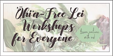ʻŌhiʻa-Free Lei Workshop: Haku-Style for Everyone tickets