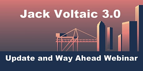 Jack Voltaic 3.0 Update and Way Ahead tickets