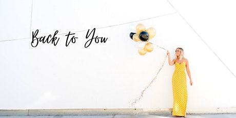 Back to You: Self-Love & Empowerment Workshop tickets