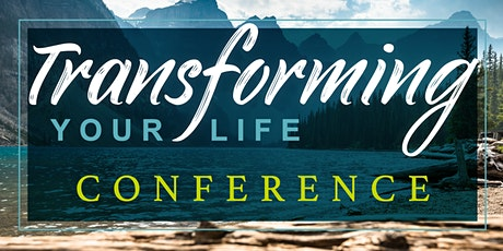 Transforming Your Life Conference tickets