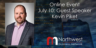 VIRTUAL Northwest Meeting July 10 : Guest Speaker Kevin Piket