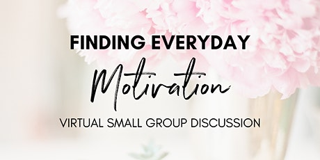 Online Small Group Discussion: Real Daily Motivation tickets