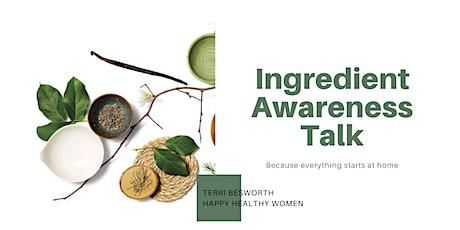 Ingredient Awareness Talk with Terri B. - Happy Healthy Women Coquitlam tickets