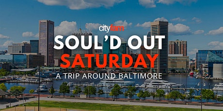 Soul'd Out Saturday | A Trip Around Baltimore tickets