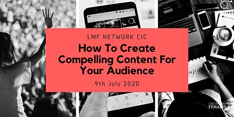 How To Create Compelling Content For Your Audience tickets