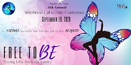 Sisterhood Call to Unity Conference~ Free to Be! Living Life Without Limits tickets