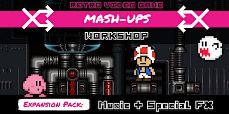 Retro Mash-Ups - Expansion Pack 3 | Music and Special Effects tickets