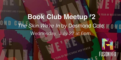 Virtual Book Club Meetup #2: The Skin We're In by Desmond Cole tickets
