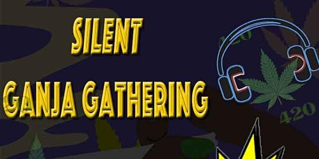 Silent Ganja Gathering tickets