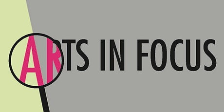 Arts in Focus tickets