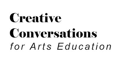 Creative Conversations for Arts Education | Drama/ Theatre tickets