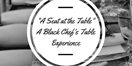 """""""A Seat at the Table""""-A Black Chef's Table Experience tickets"""