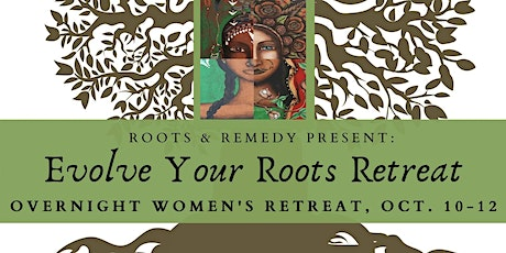 Evolve Your Roots Women's Retreat tickets