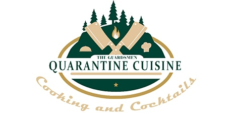 Quarantine Cuisine - Cooking and Cocktails | Presented by The Guardsmen tickets