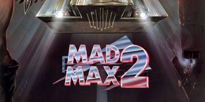 Double Feature – Mad Max 2: The Road Warrior, Mad Max Beyond Thunderdome