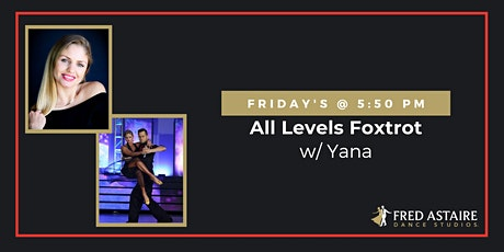 Live-Stream All Levels Foxtrot w/ Yana| Friday's @  5:50pm tickets