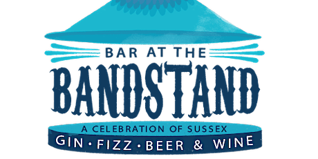 Bar at the Bandstand - Celebration of Sussex Gin, Fizz, Wine & Beer tickets