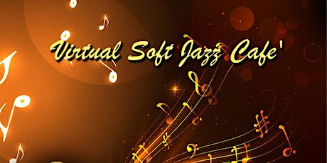 Virtual Soft Jazz Cafe'  Belly Dance Show 07/10/2020 tickets