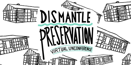 Dismantle Preservation Virtual Unconference tickets