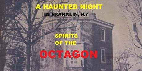 Spirits of the Octagon:  The Investigation of Octagon Hall tickets