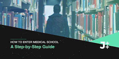 How to Enter Medical School: A Step By Step Guide [WEBINAR] tickets