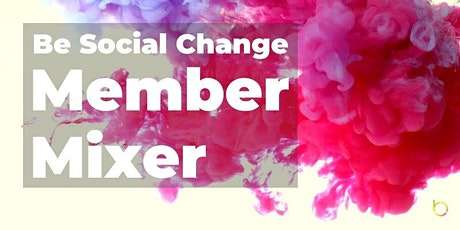 Be Social Change Member Mixer (Online Networking) tickets