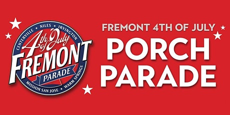 "2020 Fremont 4th of July Parade ""Porch Parade"" tickets"
