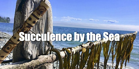 Succulence by the Sea tickets