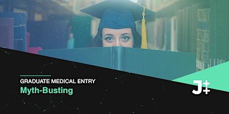 Graduate Medical Entry: Myth-Busting [WEBINAR] tickets