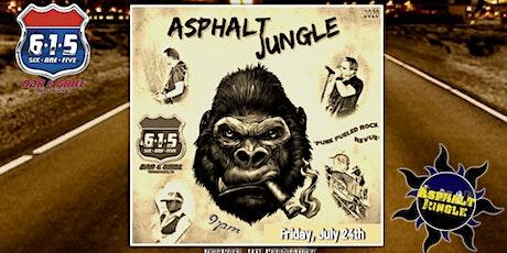 Asphalt Jungle at 615 Bar & Grill tickets