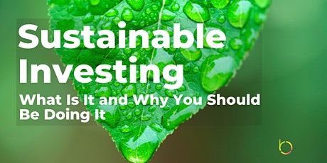 Sustainable Investing: What Is It and Why You Should Be Doing It tickets