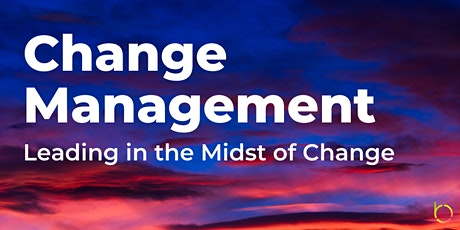 Change Management: Leading in the Midst of Change tickets