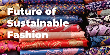 Future of Sustainable Fashion (Online Panel & Networking) tickets