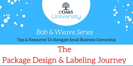 37 Oaks University Bob & Weave: The Package Design & Labeling Journey tickets