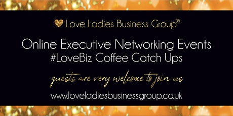 York Executive #LoveBiz Networking® Online Launch Event tickets