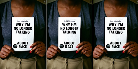 Black & Brown Book Club: Why I'm No Longer Talking to White People About... tickets