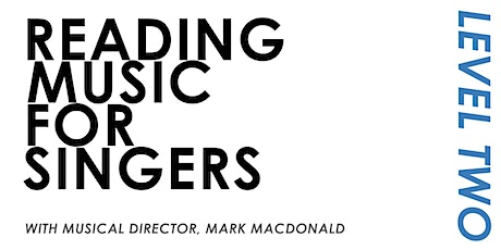 Reading Music for Singers // Level 2 // Online Course tickets