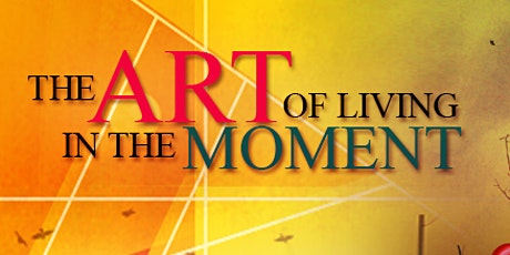 The Art Of Living In The Moment tickets