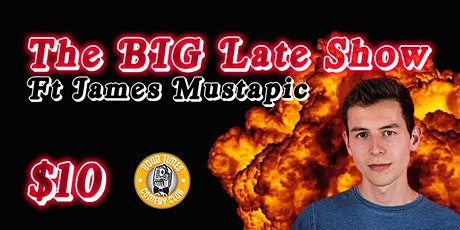 The BIG Late Show - Ft James Mustapic tickets
