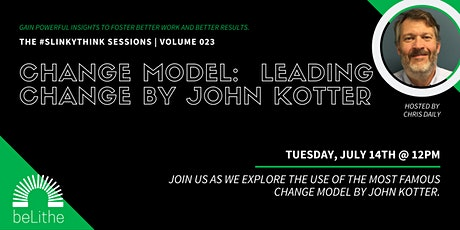 The #SlinkyThink Sessions Vol 023 | Change Model Leading Change-John Kotter tickets
