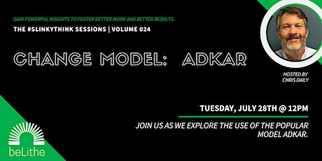 The #SlinkyThink Sessions Vol 024 | Change Model  ADKAR tickets