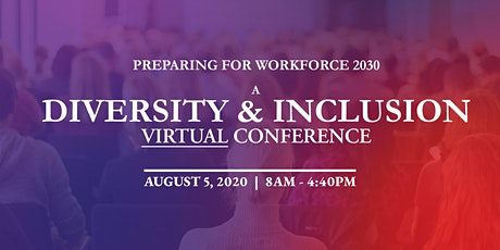 VIRTUAL - Inclusion Conference:  Preparing for Workforce 2030 tickets