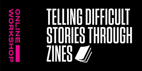 Tough Talk: Telling Difficult Stories Through Zines tickets