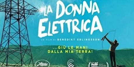 LA DONNA ELETTRICA - FILM biglietti