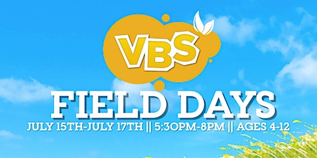 """VBS - """"Field Days"""" (Ages 4-12) tickets"""