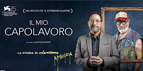 IL MIO CAPOLAVORO – FILM biglietti